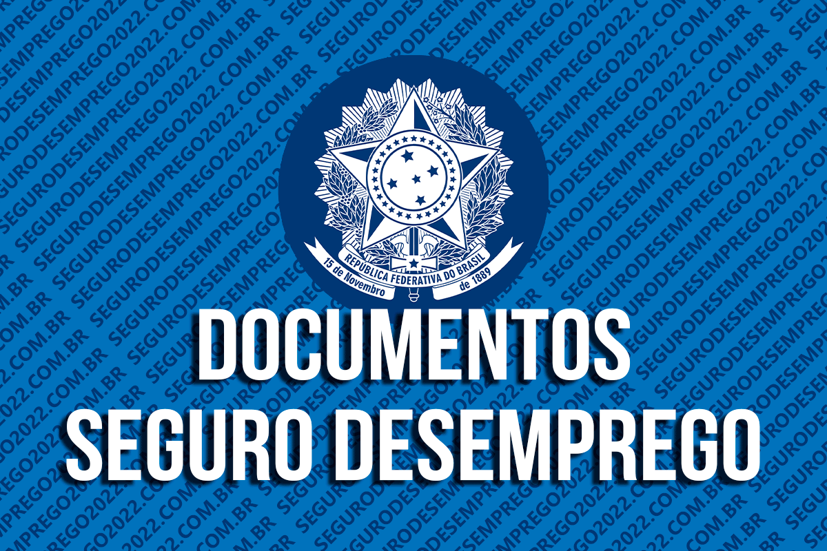 Documentos Seguro Desemprego 2022