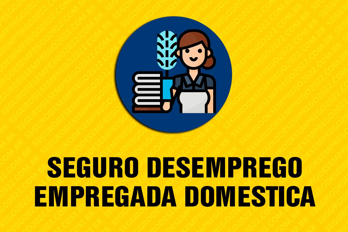 Empregada Doméstica tem direito ao Seguro Desemprego 2022?